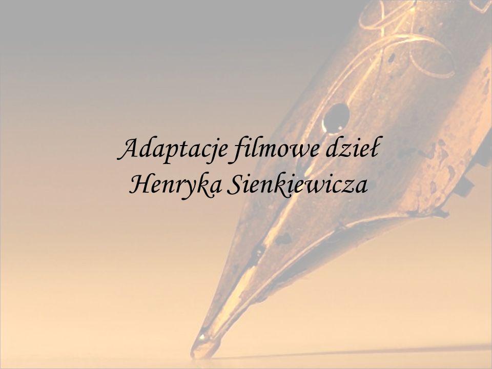 Adaptacje filmowe dzieł Henryka Sienkiewicza
