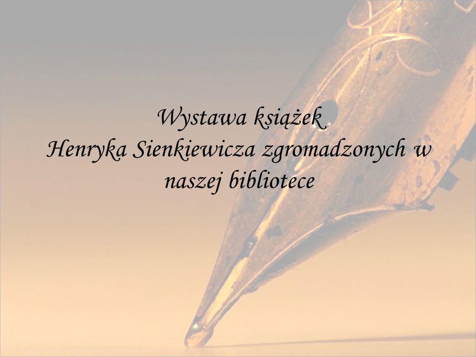 Wystawa książek Henryka Sienkiewicza zgromadzonych w naszej bibliotece