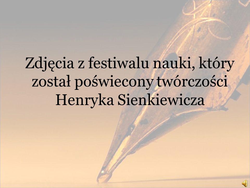 Zdjęcia z festiwalu nauki, który został poświecony twórczości Henryka Sienkiewicza