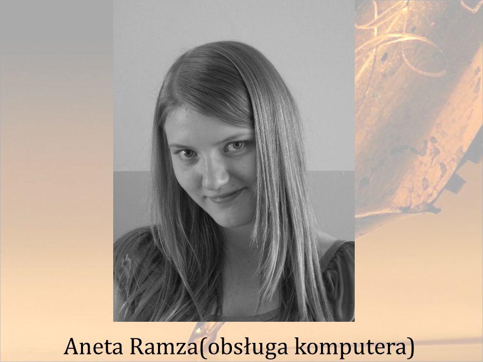 Aneta Ramza(obsługa komputera)