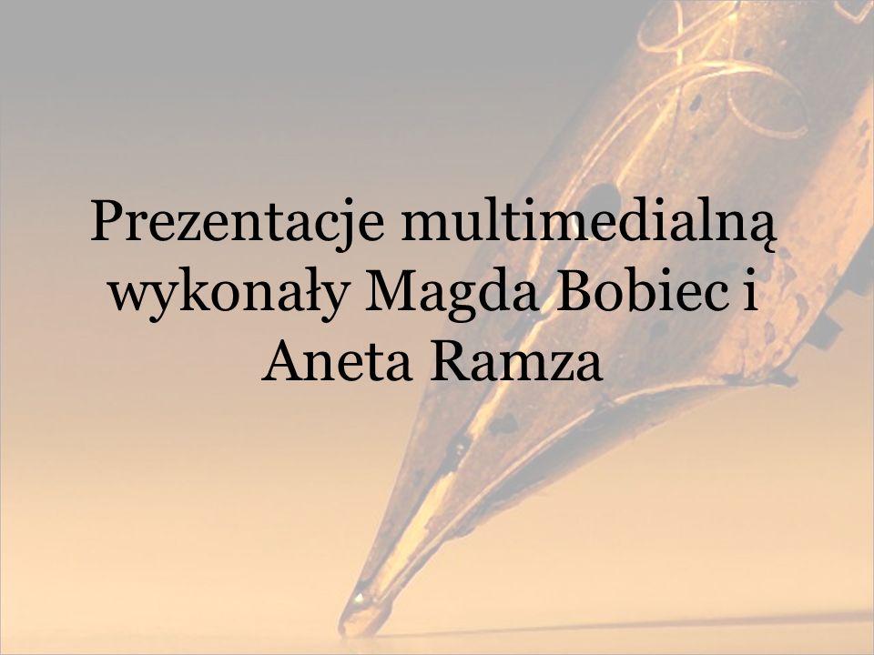 Prezentacje multimedialną wykonały Magda Bobiec i Aneta Ramza