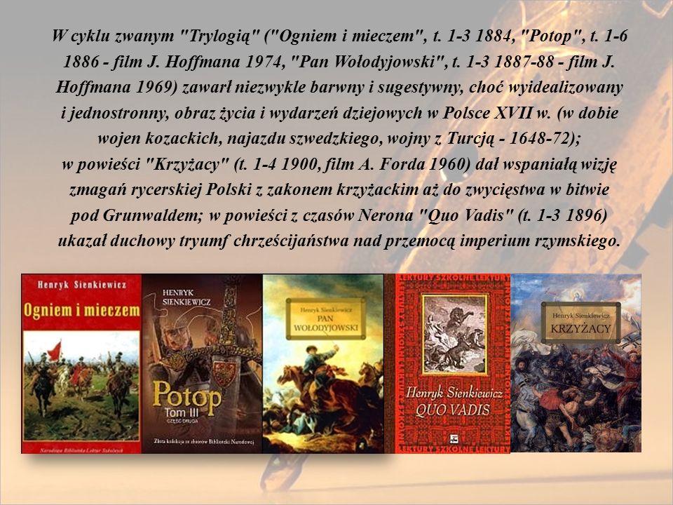W cyklu zwanym Trylogią ( Ogniem i mieczem , t. 1-3 1884, Potop , t.