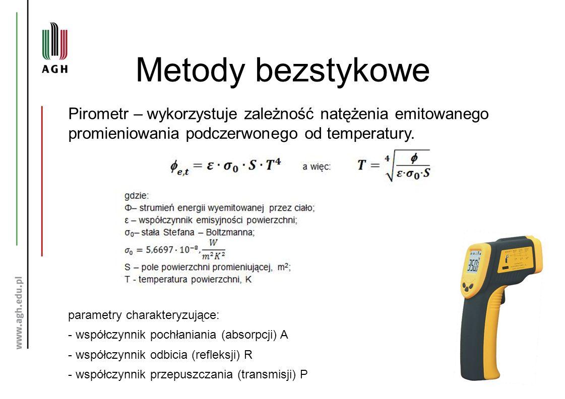 Metody bezstykowe Pirometr – wykorzystuje zależność natężenia emitowanego promieniowania podczerwonego od temperatury. parametry charakteryzujące: - w