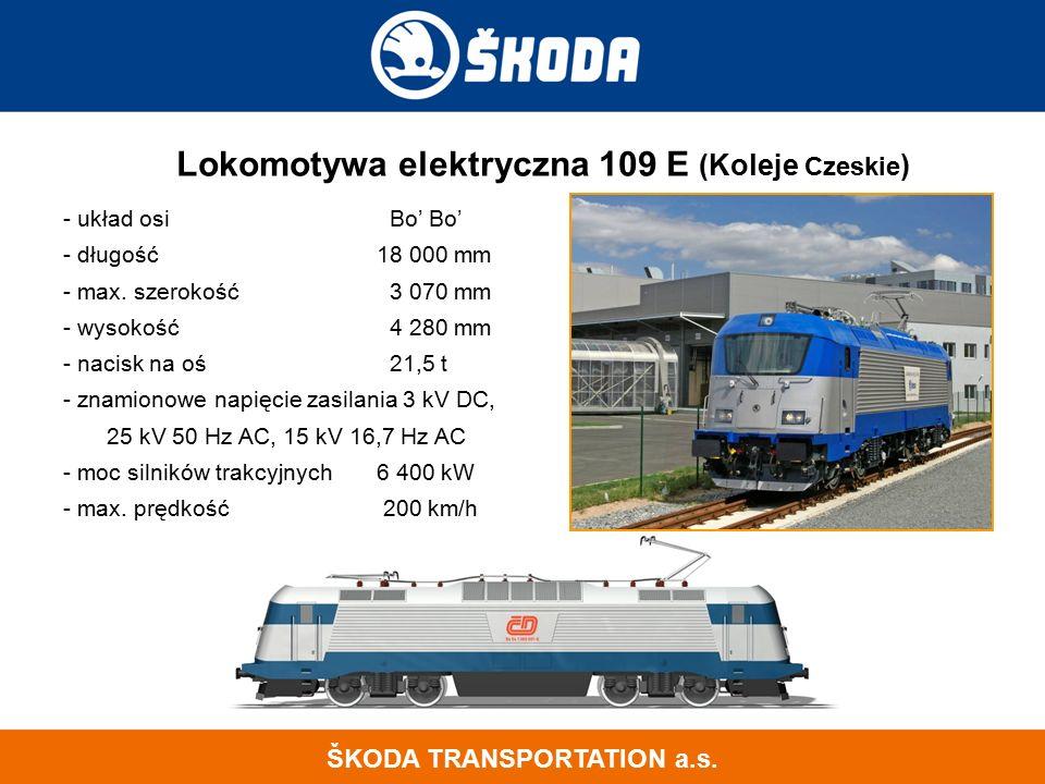 Lokomotywa elektryczna 109 E (Koleje Czeskie ) - układ osi Bo' Bo' - długość 18 000 mm - max. szerokość 3 070 mm - wysokość 4 280 mm - nacisk na oś 21