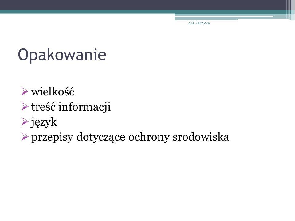 Opakowanie  wielkość  treść informacji  język  przepisy dotyczące ochrony srodowiska A.M. Zarzycka