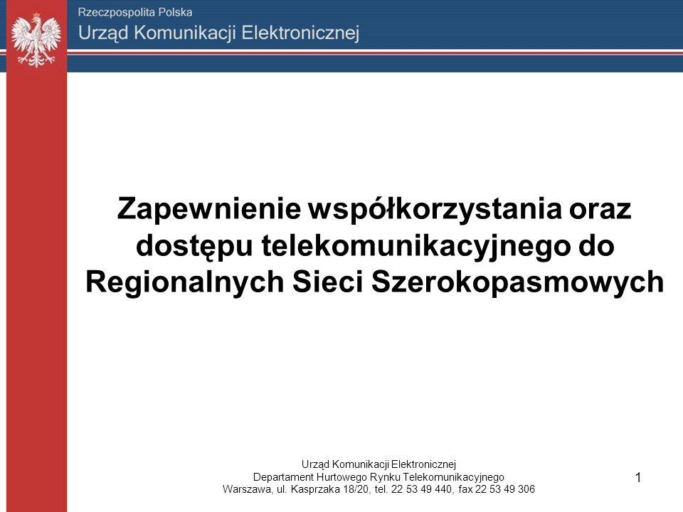 Zapewnienie współkorzystania oraz dostępu telekomunikacyjnego do Regionalnych Sieci Szerokopasmowych Urząd Komunikacji Elektronicznej Departament Hurtowego Rynku Telekomunikacyjnego Warszawa, ul.