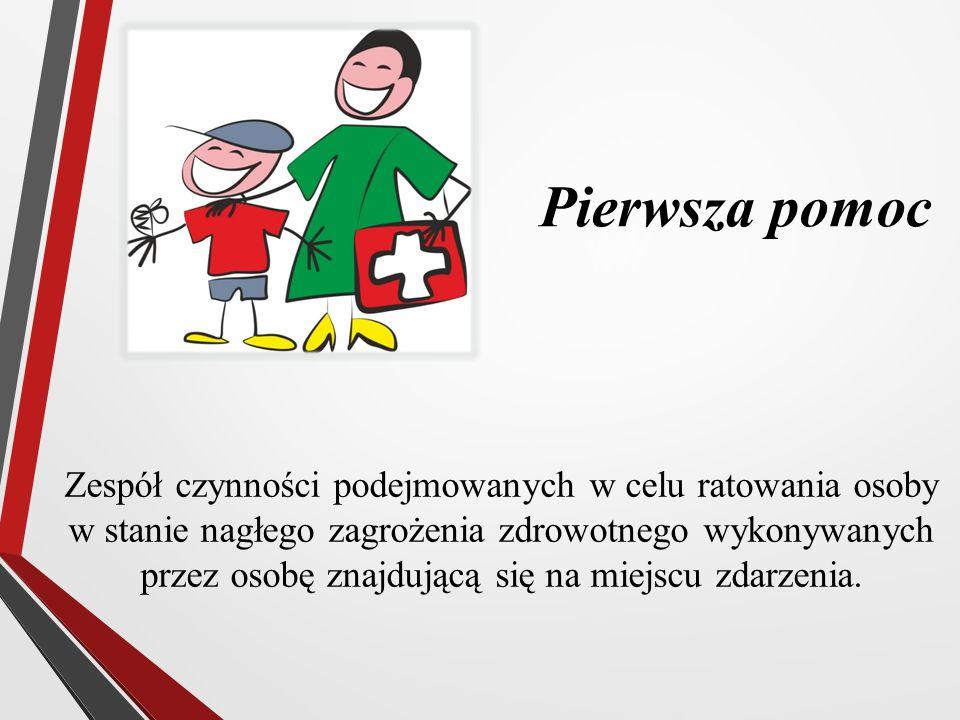 Pierwsza pomoc Zespół czynności podejmowanych w celu ratowania osoby w stanie nagłego zagrożenia zdrowotnego wykonywanych przez osobę znajdującą się n