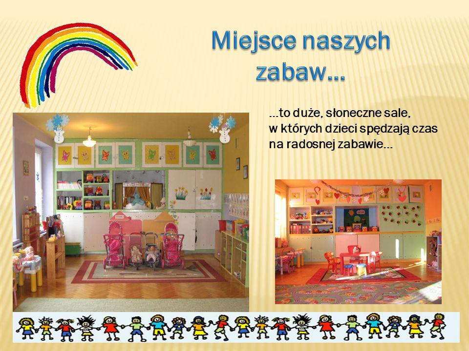 …to duże, słoneczne sale, w których dzieci spędzają czas na radosnej zabawie…