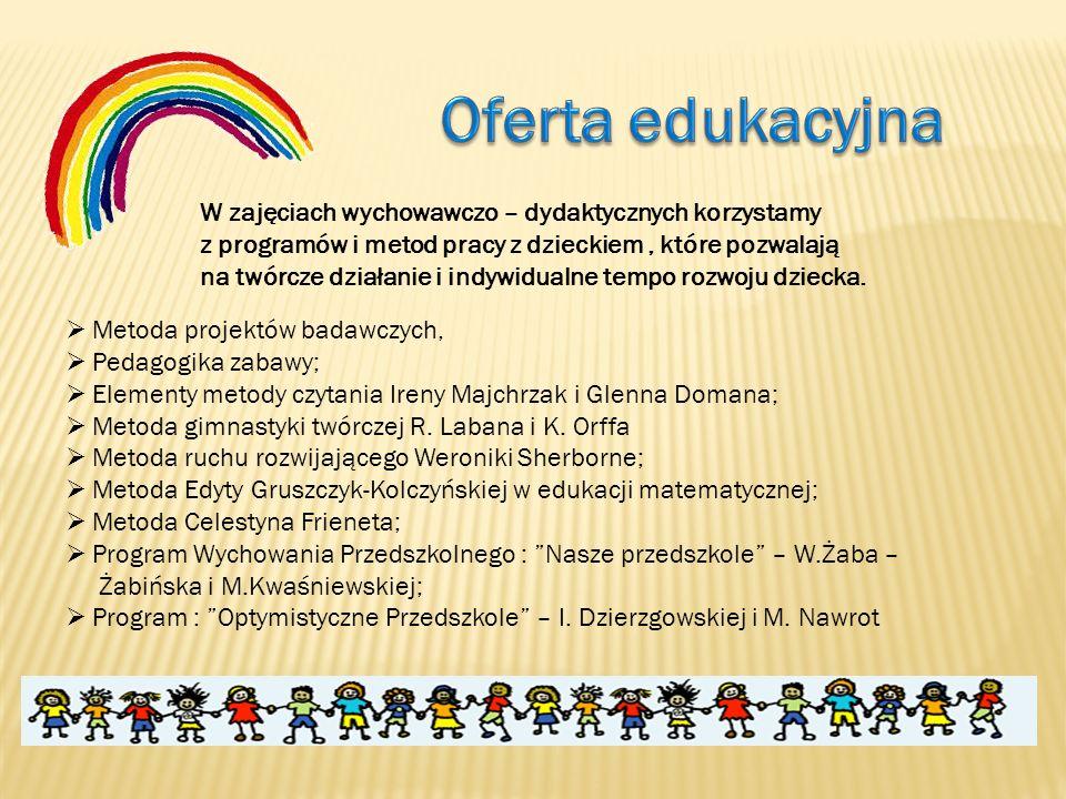 W zajęciach wychowawczo – dydaktycznych korzystamy z programów i metod pracy z dzieckiem, które pozwalają na twórcze działanie i indywidualne tempo ro