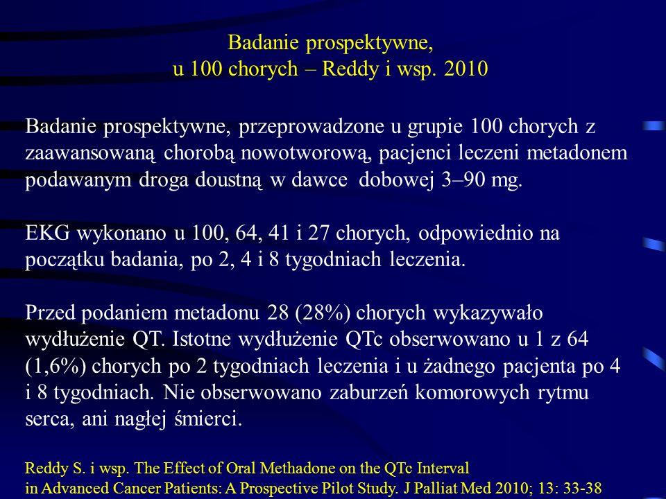 Badanie prospektywne, przeprowadzone u grupie 100 chorych z zaawansowaną chorobą nowotworową, pacjenci leczeni metadonem podawanym droga doustną w dawce dobowej 3–90 mg.