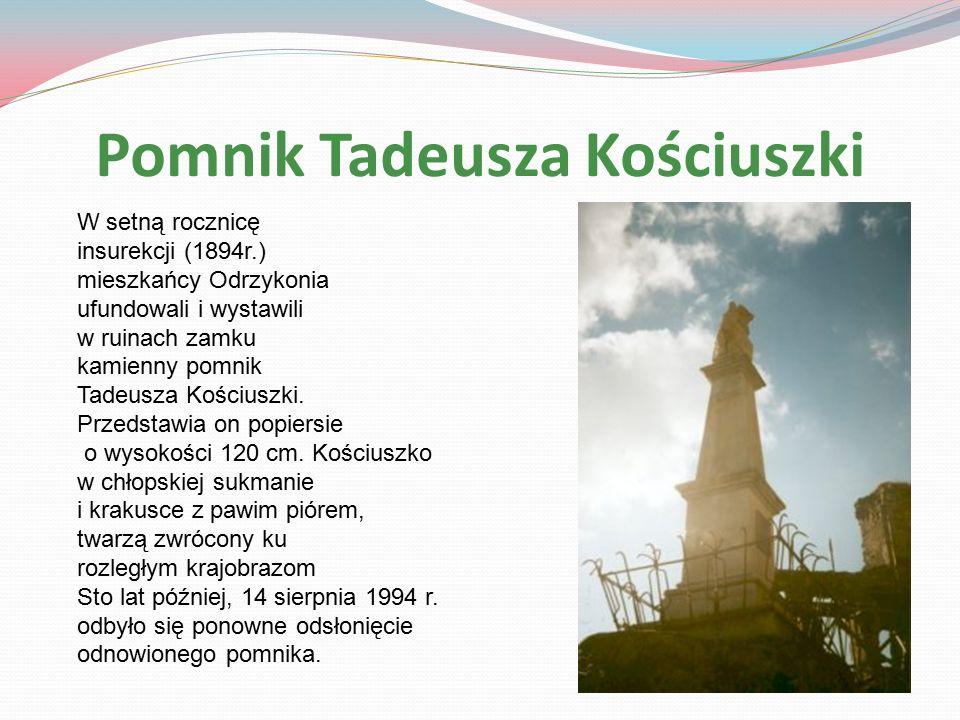 Pomnik Tadeusza Kościuszki W setną rocznicę insurekcji (1894r.) mieszkańcy Odrzykonia ufundowali i wystawili w ruinach zamku kamienny pomnik Tadeusza Kościuszki.