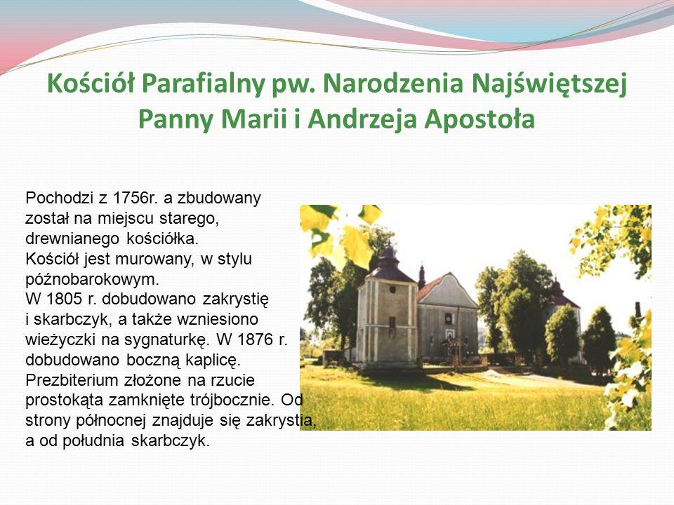 Kościół Parafialny pw. Narodzenia Najświętszej Panny Marii i Andrzeja Apostoła Pochodzi z 1756r.