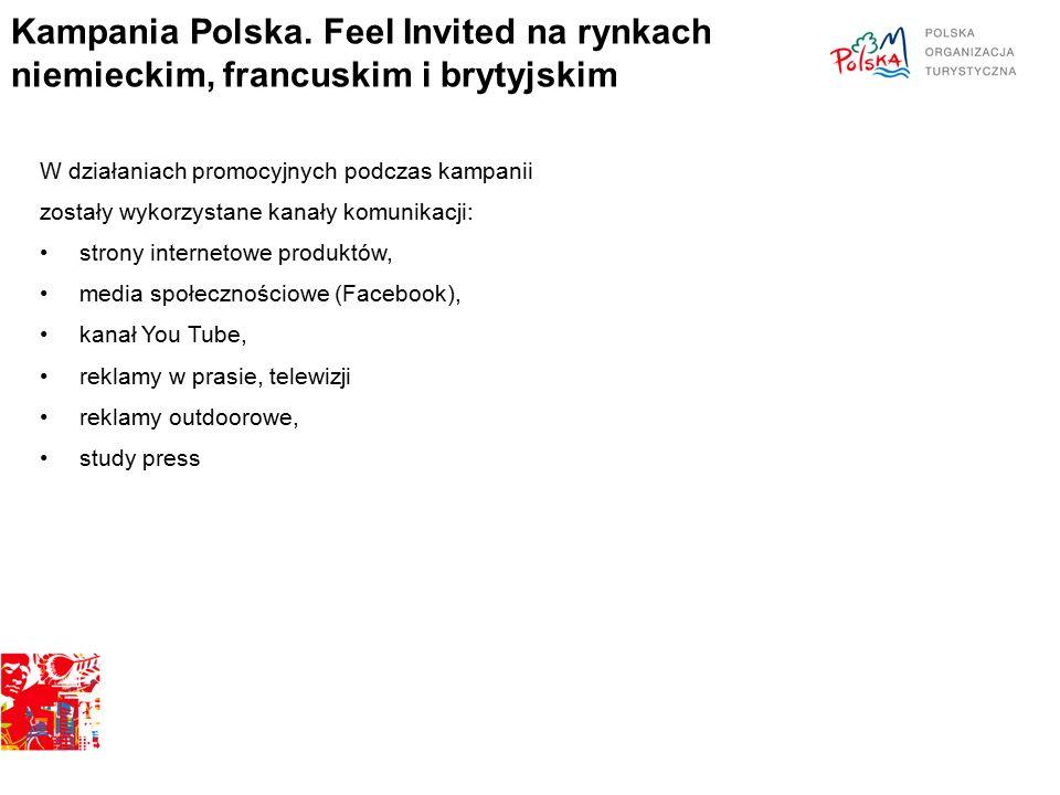 Kampania Polska. Feel Invited na rynkach niemieckim, francuskim i brytyjskim W działaniach promocyjnych podczas kampanii zostały wykorzystane kanały k