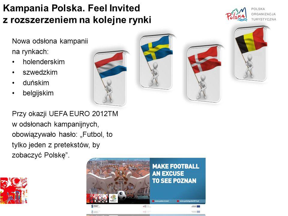Kampania Polska. Feel Invited z rozszerzeniem na kolejne rynki Nowa odsłona kampanii na rynkach: holenderskim szwedzkim duńskim belgijskim Przy okazji