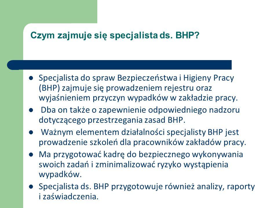 Czym zajmuje się specjalista ds. BHP.