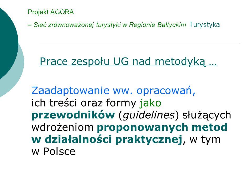 Projekt AGORA – Sieć zrównoważonej turystyki w Regionie Bałtyckim Turystyka Prace zespołu UG nad metodyką … Zaadaptowanie ww.