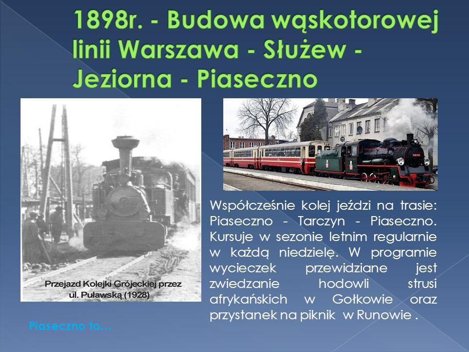 Współcześnie kolej jeździ na trasie: Piaseczno - Tarczyn - Piaseczno.