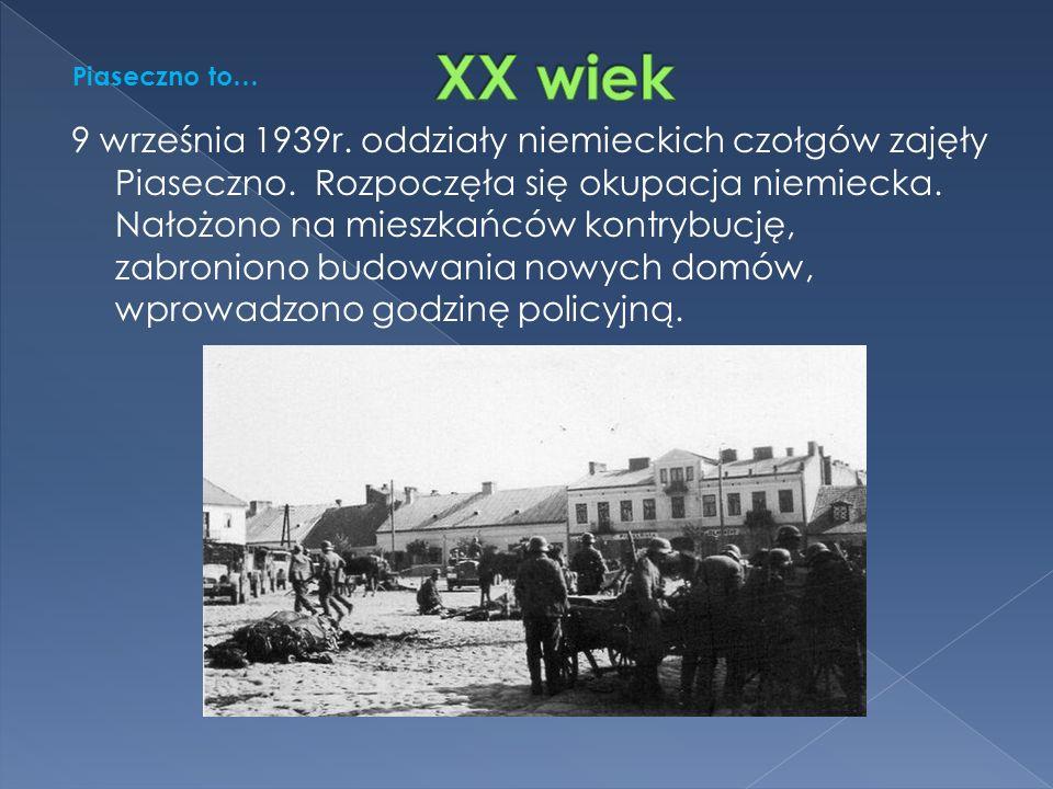 9 września 1939r. oddziały niemieckich czołgów zajęły Piaseczno.