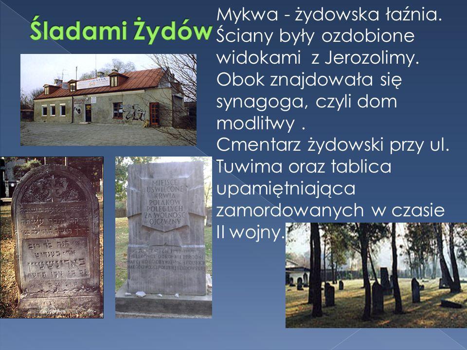 Mykwa - żydowska łaźnia. Ściany były ozdobione widokami z Jerozolimy.