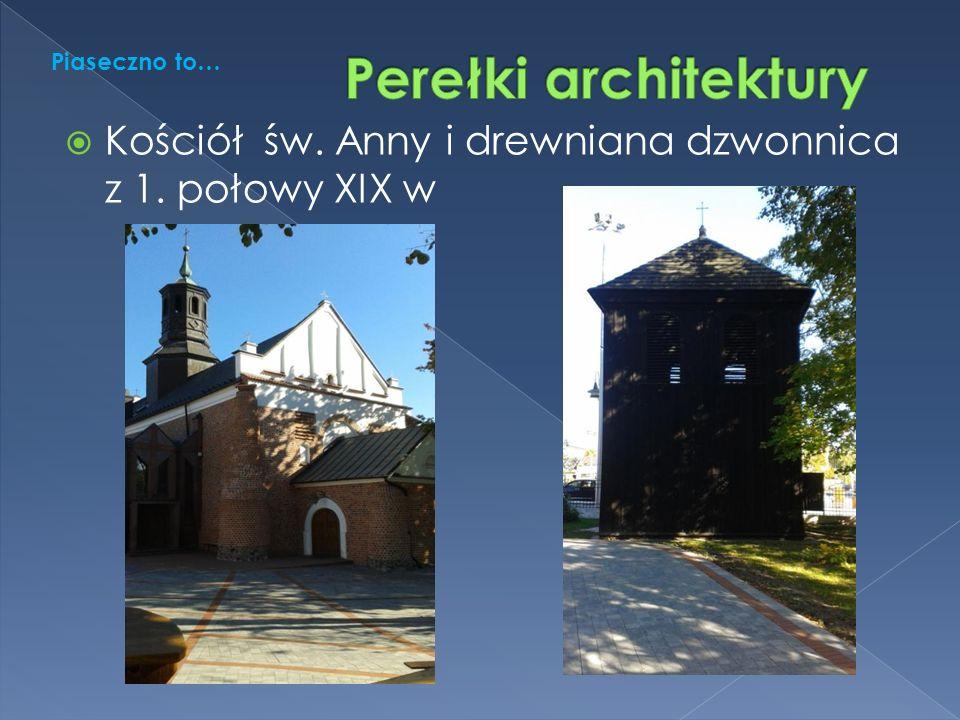 Kościół św. Anny i drewniana dzwonnica z 1. połowy XIX w Piaseczno to…