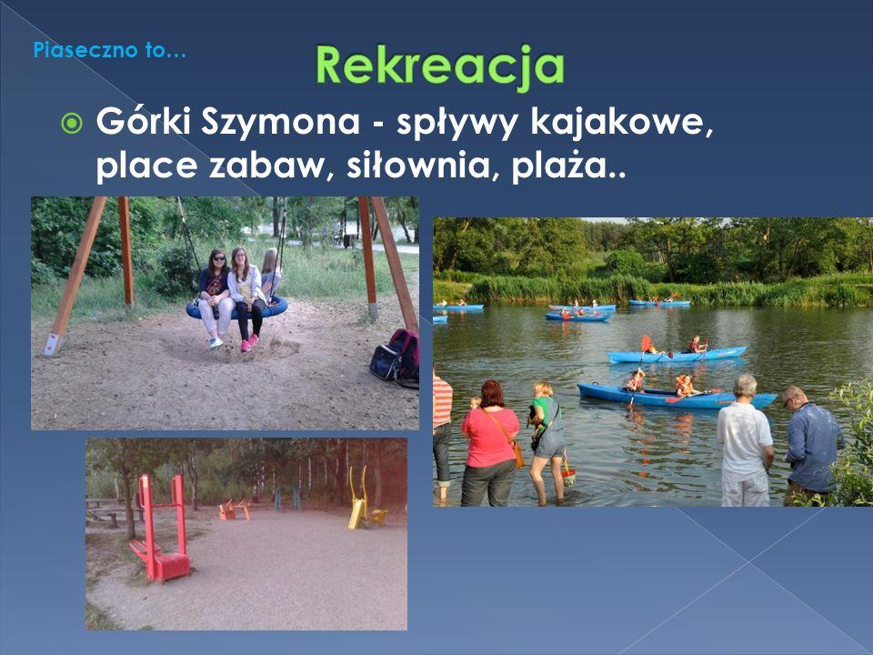 Górki Szymona - spływy kajakowe, place zabaw, siłownia, plaża.. Piaseczno to…