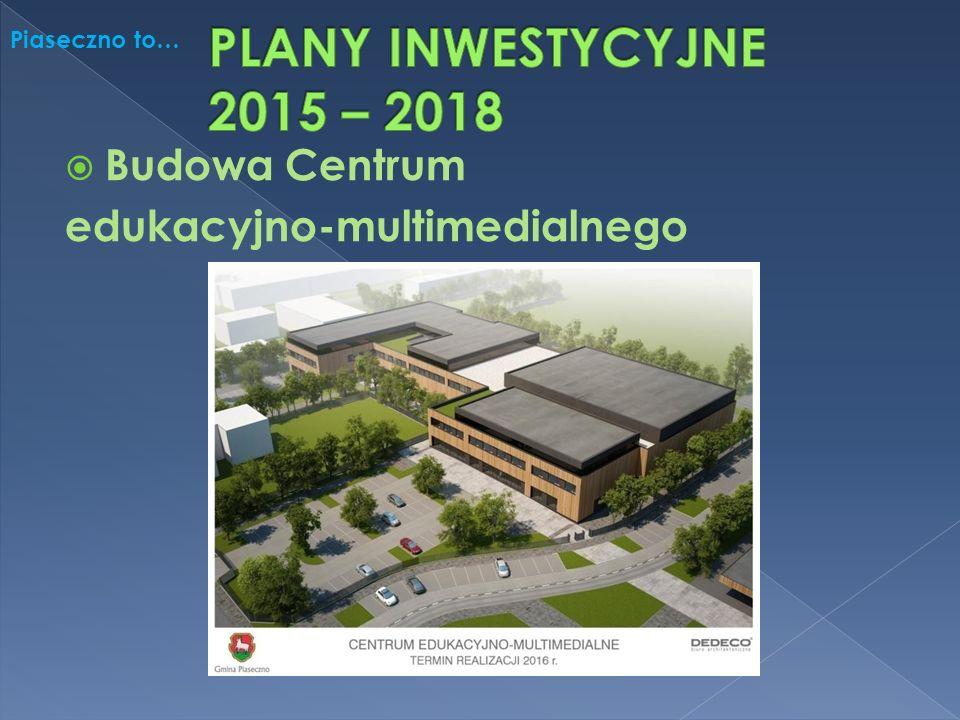  Budowa Centrum edukacyjno-multimedialnego Piaseczno to…