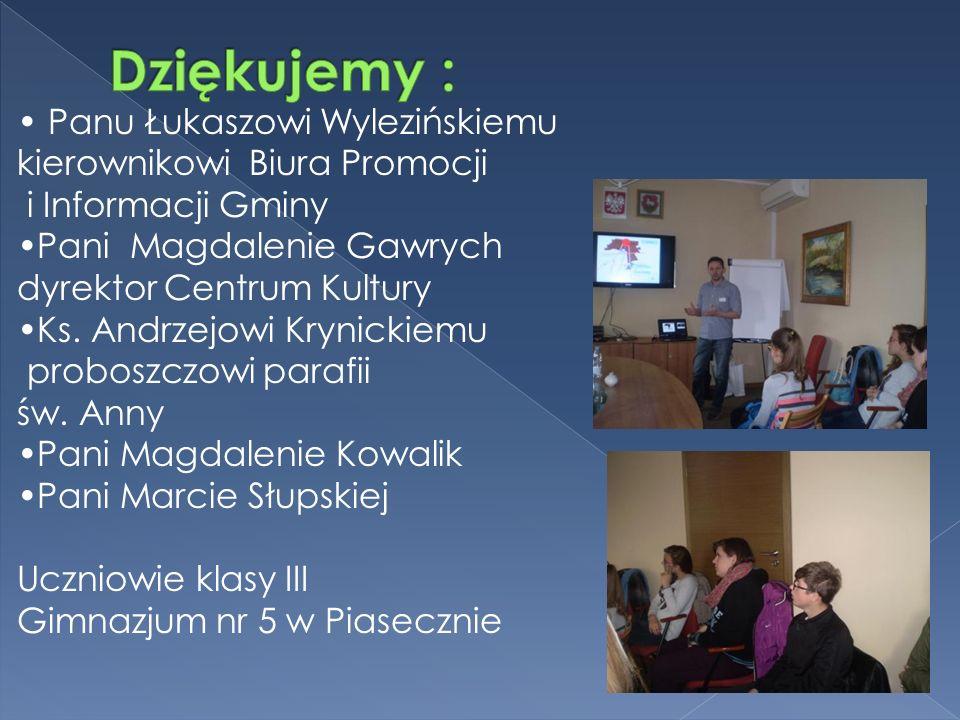 Panu Łukaszowi Wylezińskiemu kierownikowi Biura Promocji i Informacji Gminy Pani Magdalenie Gawrych dyrektor Centrum Kultury Ks.