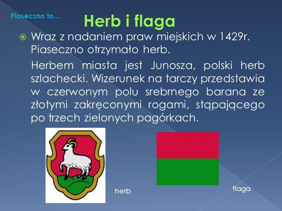  Wraz z nadaniem praw miejskich w 1429r. Piaseczno otrzymało herb.