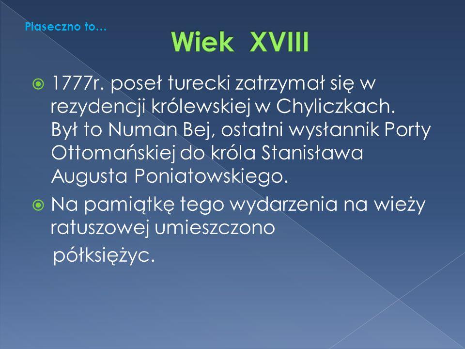  1777r. poseł turecki zatrzymał się w rezydencji królewskiej w Chyliczkach.