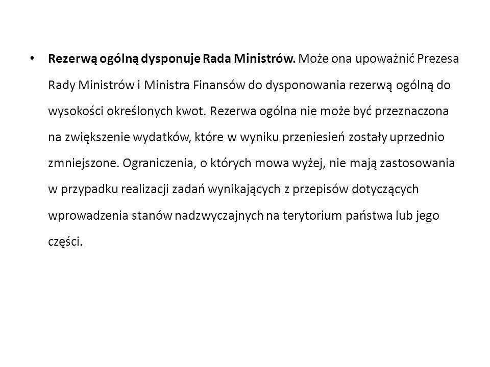 Rezerwą ogólną dysponuje Rada Ministrów.