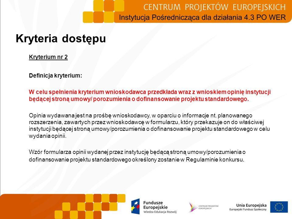 Kryterium nr 2 Definicja kryterium: W celu spełnienia kryterium wnioskodawca przedkłada wraz z wnioskiem opinię instytucji będącej stroną umowy/ poroz