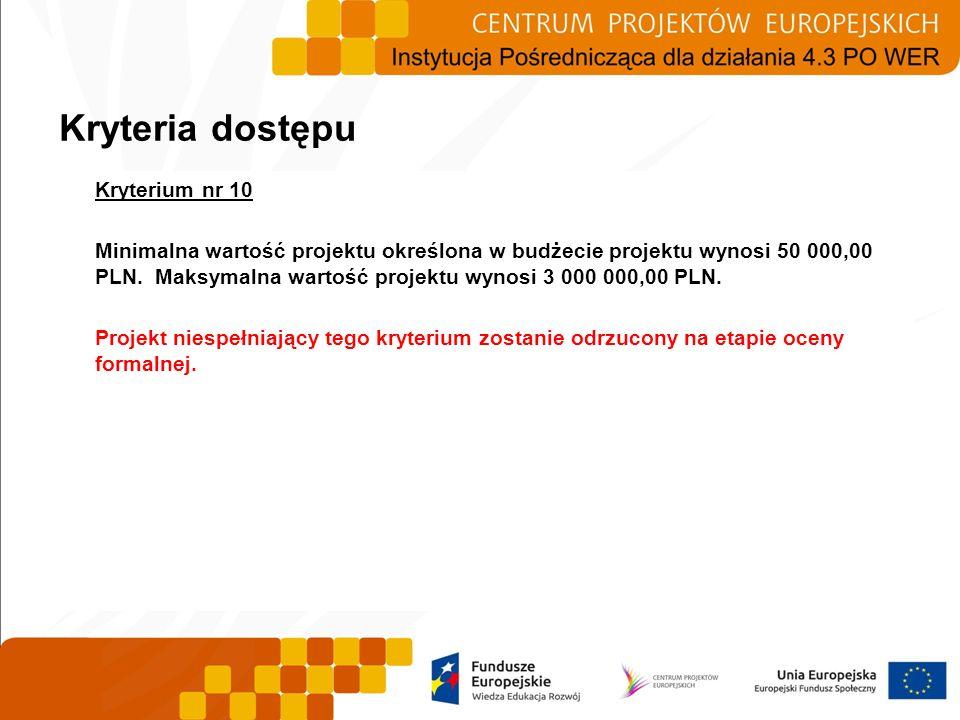 Kryterium nr 10 Minimalna wartość projektu określona w budżecie projektu wynosi 50 000,00 PLN. Maksymalna wartość projektu wynosi 3 000 000,00 PLN. Pr