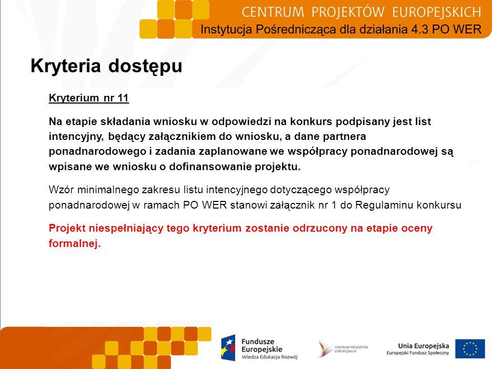 Kryterium nr 11 Na etapie składania wniosku w odpowiedzi na konkurs podpisany jest list intencyjny, będący załącznikiem do wniosku, a dane partnera po
