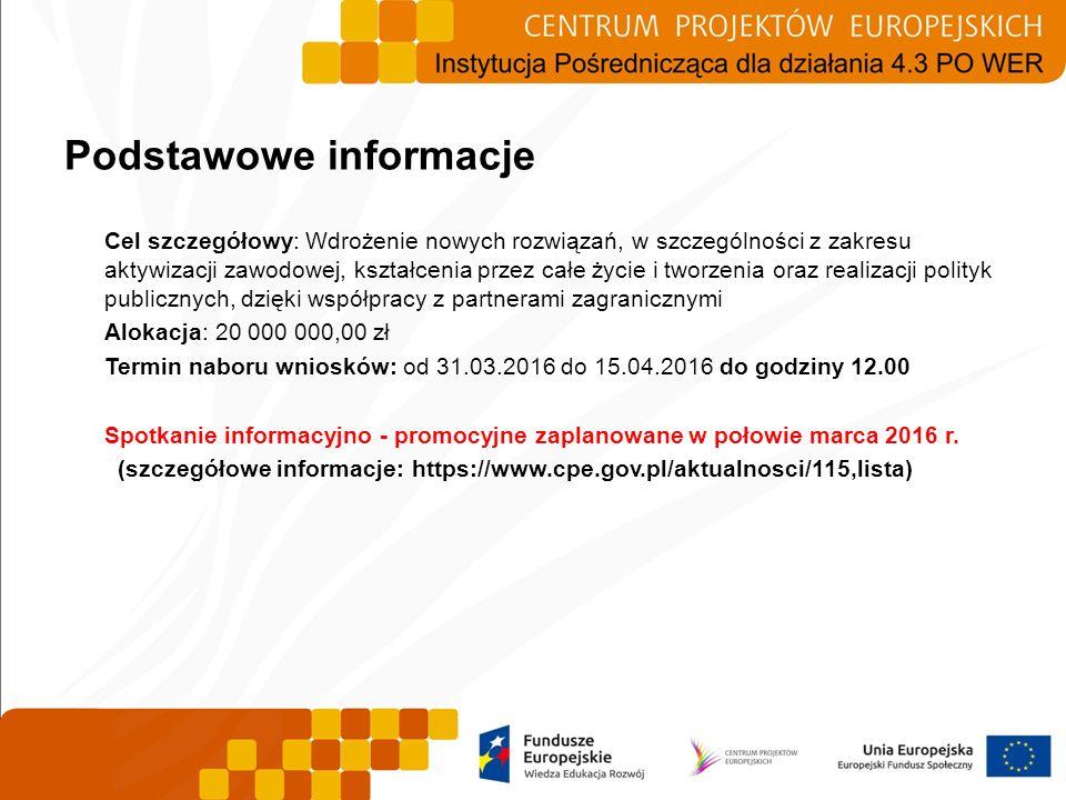 Podstawowe informacje Cel szczegółowy: Wdrożenie nowych rozwiązań, w szczególności z zakresu aktywizacji zawodowej, kształcenia przez całe życie i two