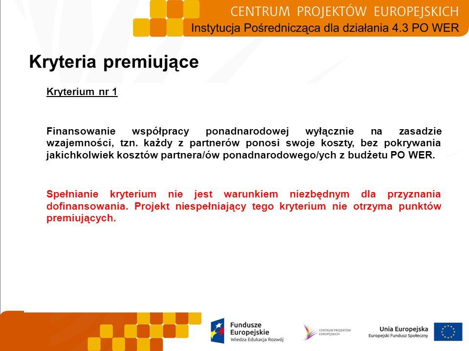 Kryterium nr 1 Finansowanie współpracy ponadnarodowej wyłącznie na zasadzie wzajemności, tzn. każdy z partnerów ponosi swoje koszty, bez pokrywania ja