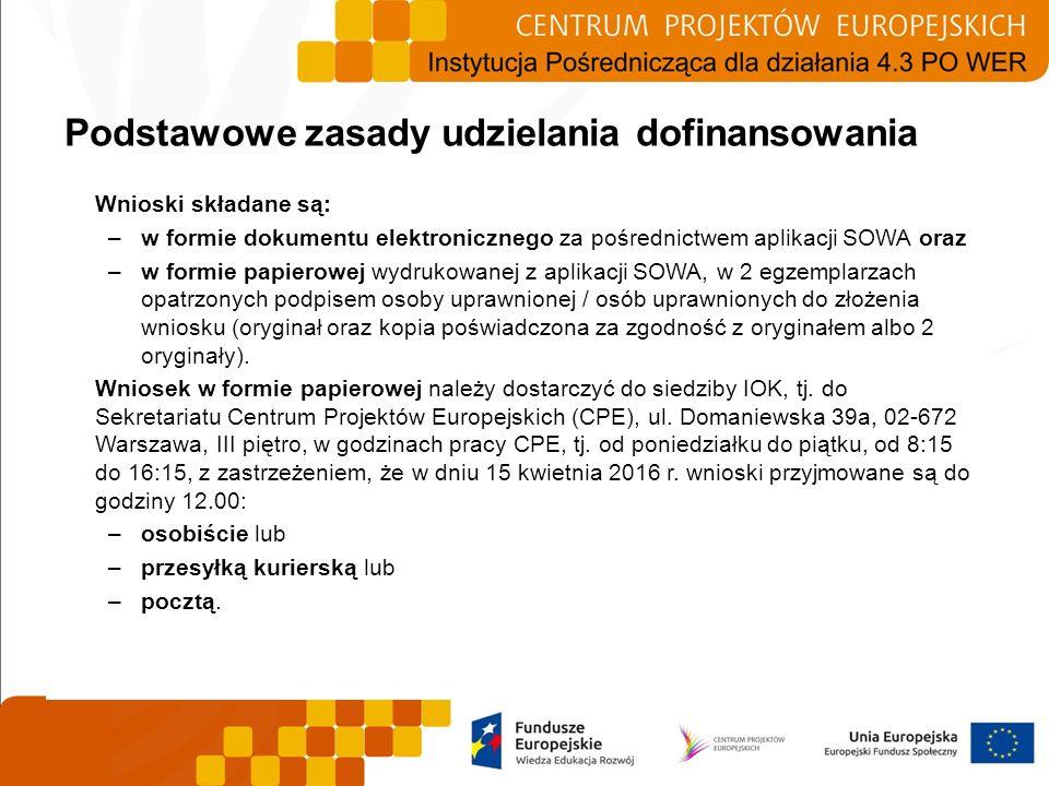 Wnioski składane są: –w formie dokumentu elektronicznego za pośrednictwem aplikacji SOWA oraz –w formie papierowej wydrukowanej z aplikacji SOWA, w 2
