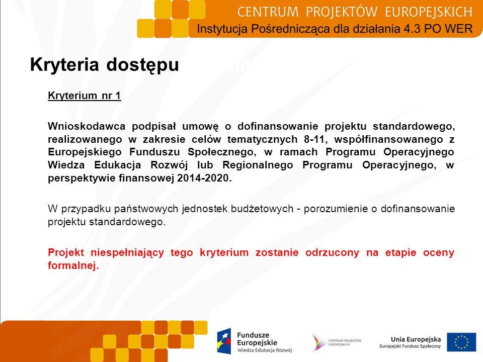 Kryterium nr 1 Wnioskodawca podpisał umowę o dofinansowanie projektu standardowego, realizowanego w zakresie celów tematycznych 8-11, współfinansowane
