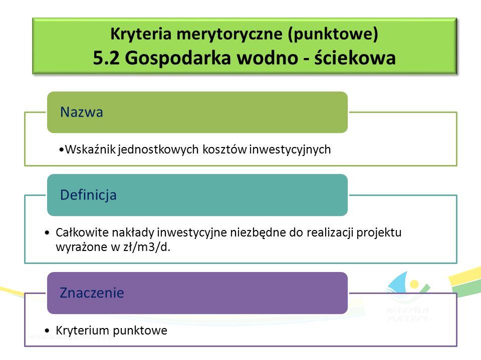 Wskaźnik jednostkowych kosztów inwestycyjnych Nazwa Całkowite nakłady inwestycyjne niezbędne do realizacji projektu wyrażone w zł/m3/d.