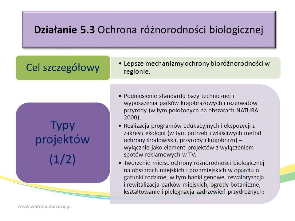Działanie 5.3 Ochrona różnorodności biologicznej Lepsze mechanizmy ochrony bioróżnorodności w regionie.