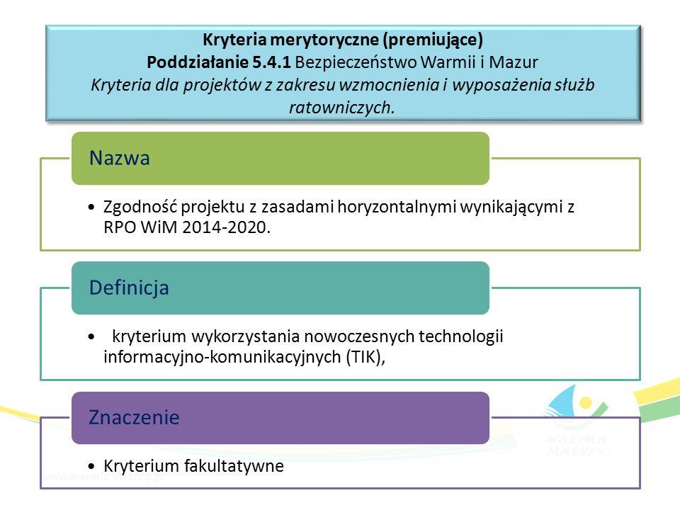 Kryteria merytoryczne (premiujące) Poddziałanie 5.4.1 Bezpieczeństwo Warmii i Mazur Kryteria dla projektów z zakresu wzmocnienia i wyposażenia służb ratowniczych.