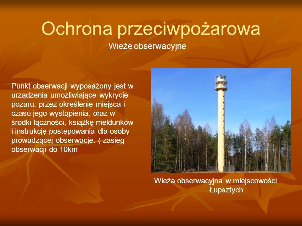 Ochrona przeciwpożarowa Wieże obserwacyjne Punkt obserwacji wyposażony jest w urządzenia umożliwiające wykrycie pożaru, przez określenie miejsca i cza