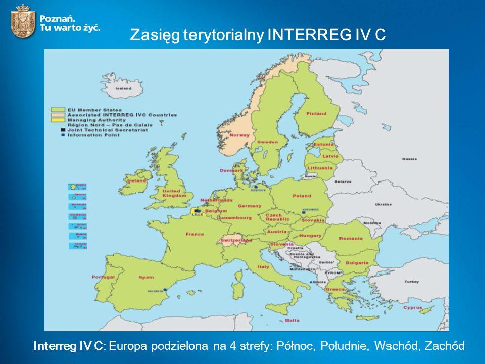 Zasięg terytorialny INTERREG IV C Interreg IV C: Europa podzielona na 4 strefy: Północ, Południe, Wschód, Zachód