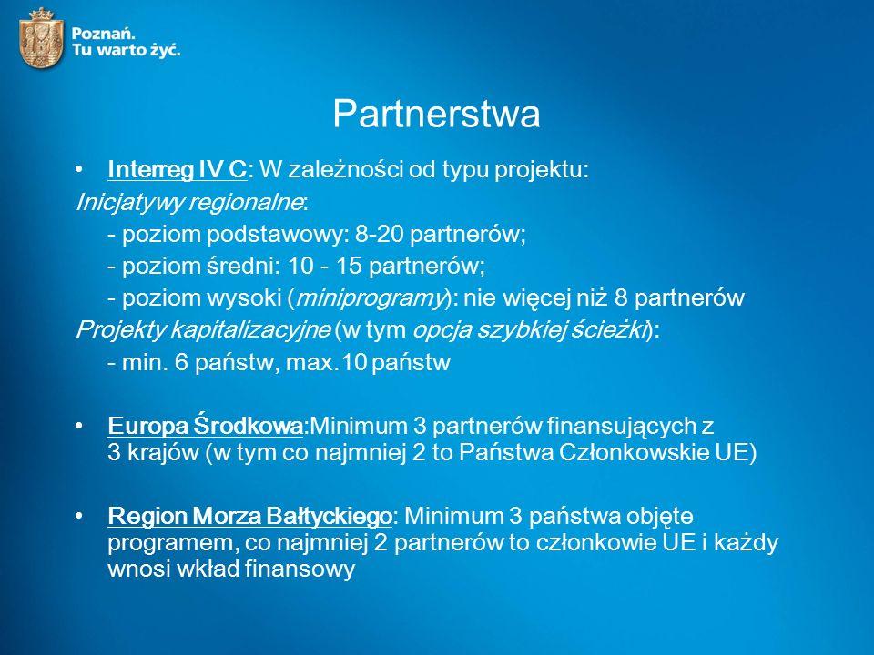 Partnerstwa Interreg IV C: W zależności od typu projektu: Inicjatywy regionalne: - poziom podstawowy: 8-20 partnerów; - poziom średni: 10 - 15 partnerów; - poziom wysoki (miniprogramy): nie więcej niż 8 partnerów Projekty kapitalizacyjne (w tym opcja szybkiej ścieżki): - min.