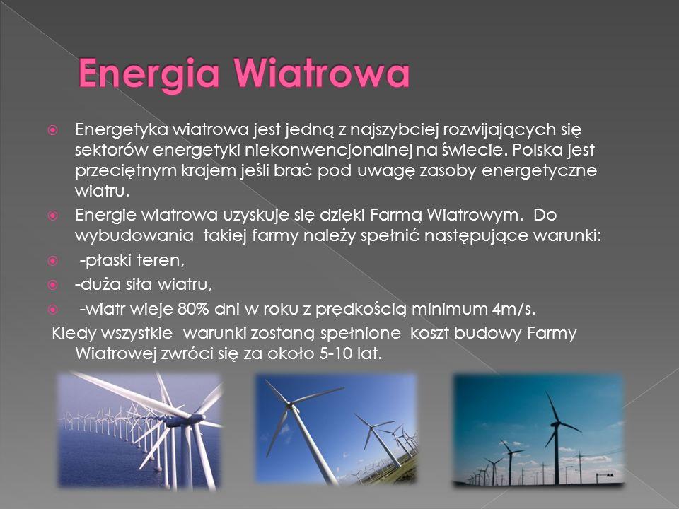  Energetyka wiatrowa jest jedną z najszybciej rozwijających się sektorów energetyki niekonwencjonalnej na świecie.
