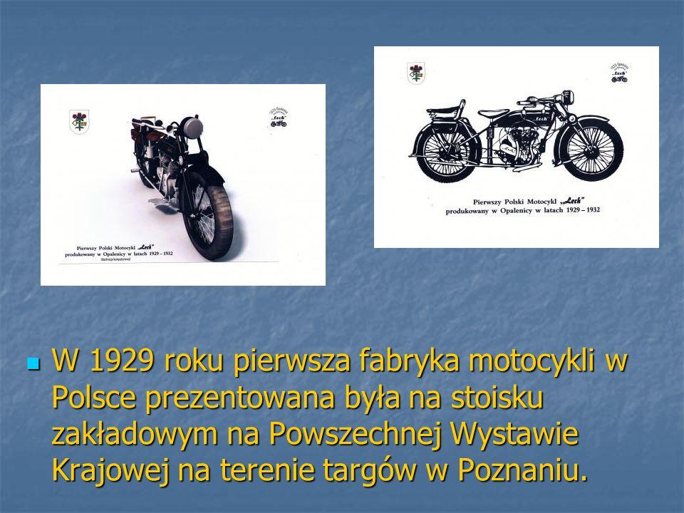 W 1929 roku pierwsza fabryka motocykli w Polsce prezentowana była na stoisku zakładowym na Powszechnej Wystawie Krajowej na terenie targów w Poznaniu.
