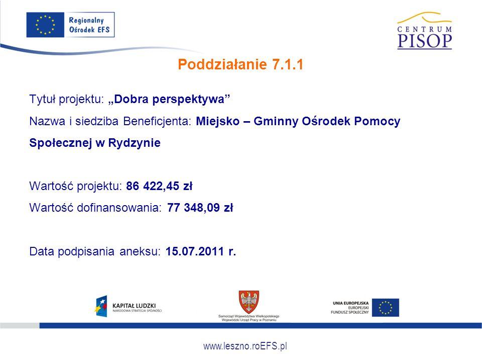 """www.leszno.roEFS.pl Poddziałanie 7.1.1 Tytuł projektu: """"Dobra perspektywa"""" Nazwa i siedziba Beneficjenta: Miejsko – Gminny Ośrodek Pomocy Społecznej w"""