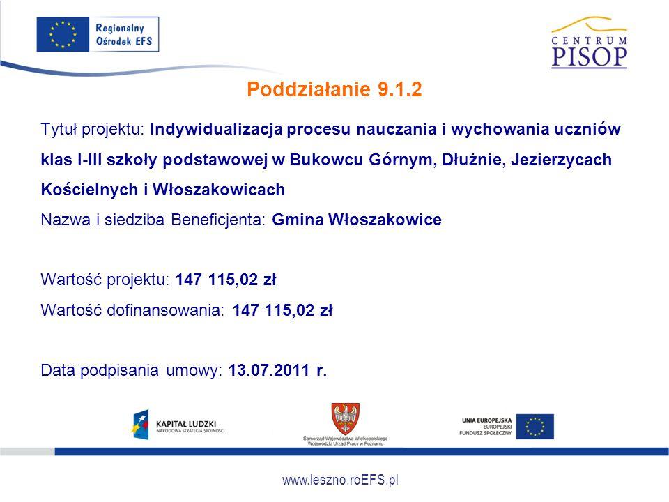 www.leszno.roEFS.pl Poddziałanie 9.1.2 Tytuł projektu: Indywidualizacja procesu nauczania i wychowania uczniów klas I-III szkoły podstawowej w Bukowcu