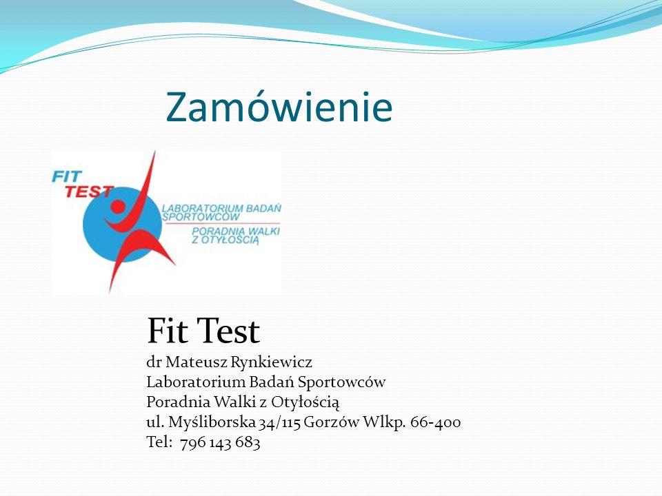 Zamówienie Fit Test dr Mateusz Rynkiewicz Laboratorium Badań Sportowców Poradnia Walki z Otyłością ul.
