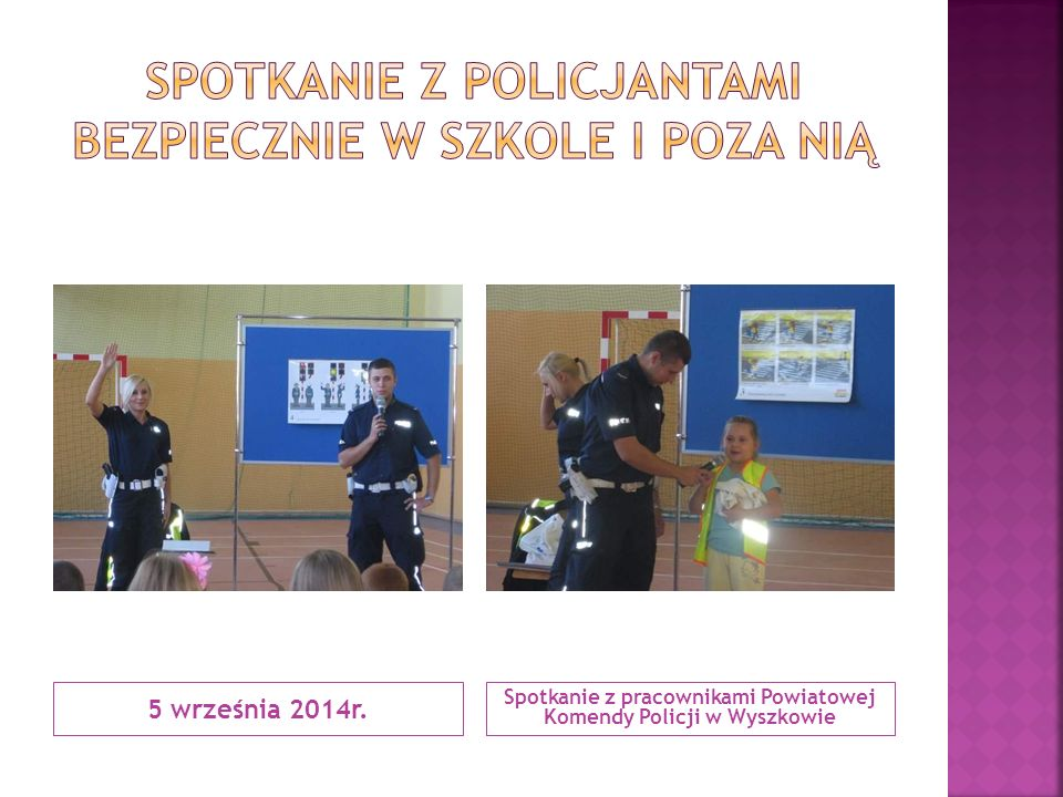 5 września 2014r. Spotkanie z pracownikami Powiatowej Komendy Policji w Wyszkowie