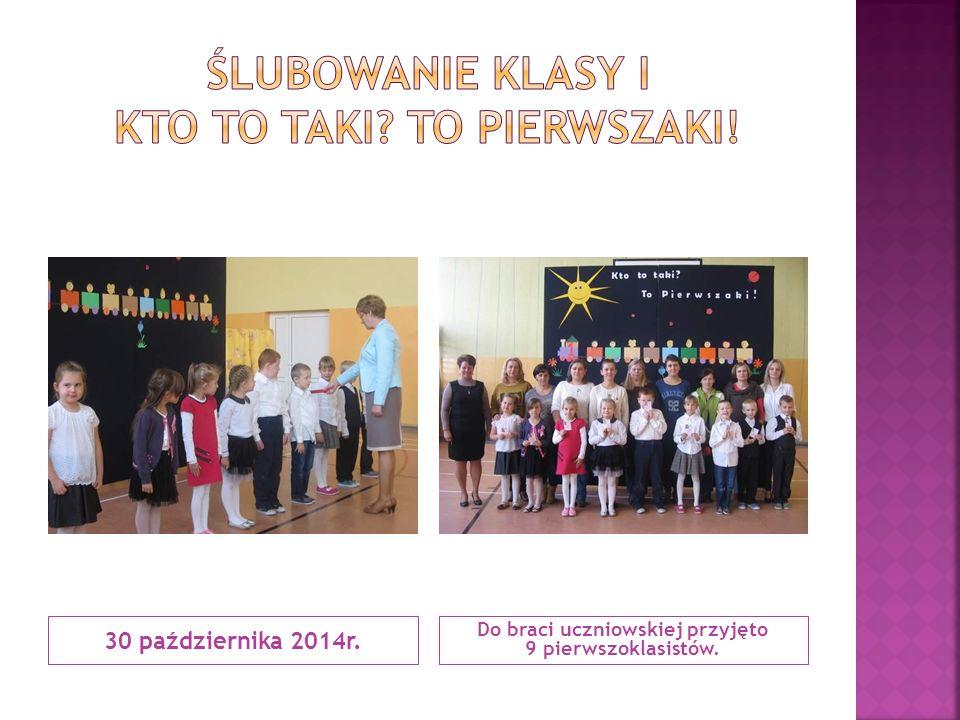 30 października 2014r. Do braci uczniowskiej przyjęto 9 pierwszoklasistów.